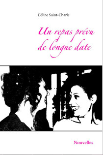 Un repas prévu de longue date - Céline saint-Charle