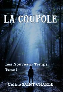 La Coupole: Les Nouveaux Temps, Tome 1 - Céline saint-Charle