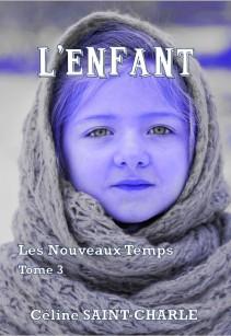 L'Enfant: Les Nouveaux Temps, Tome 3 - Céline saint-Charle